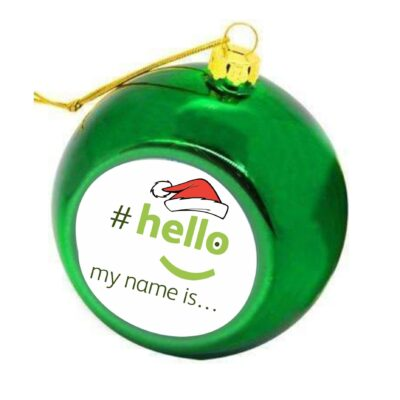 Hello My Name Is Christmas Bauble